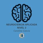 CERTIFICACIÓN EN NEUROCIENCIAS - NEUROCIENCIA APLICADA 2